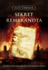 Sekret Rembrandta - Alex Connor