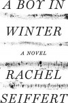A Boy in Winter - Rachel Seiffert