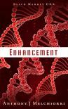 Enhancement (Black Market DNA Book 1) - Anthony J Melchiorri