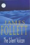 The Silent Vulcan - James Follett