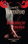 Dotknięcie mroku - Laurell K. Hamilton