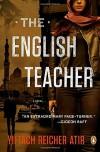 The English Teacher: A Novel - Yiftach Reicher Atir, Philip Simpson