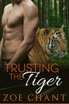 Trusting the Tiger: BBW Tiger Shifter Paranormal Romance - Zoe Chant