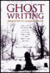 Ghost Writing: Haunted Tales by Contemporary Writers - Roger Weingarten