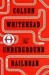 The Underground Railroad (Oprah's Book Club): A Novel - Colson Whitehead