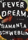 Fever Dream - Megan McDowell, Samanta Schweblin