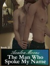 The Man Who Spoke My Name - Azalea Moone