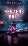 Herzenskalt: Thriller (German Edition) - Sarah Hilary, Astrid Mania