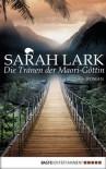 Die Tränen der Maori-Göttin (German Edition) - Sarah Lark