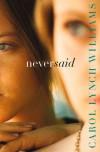 Never Said - Carol Lynch Williams