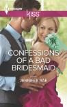 Confessions of a Bad Bridesmaid - Jennifer Rae