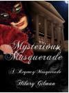 Mysterious Masquerade (A Regency Masquerade) - Hilary Gilman