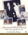 The Kennedy White House: Family Life and Pictures, 1961-1963 - Carl Sferrazza Anthony
