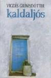 Kaldaljós - Vigdís Grímsdóttir