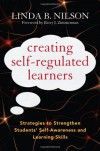 Creating Self-Regulated Learners: Strategies to Strengthen Students Self-Awareness and Learning Skills - Linda Nilson