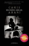Becoming Abigail - Chris Abani