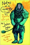 Notes on a Cowardly Lion: The Biography of Bert Lahr, With a New Preface by the Author - John Lahr