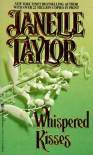 Whispered Kisses - Janelle Taylor
