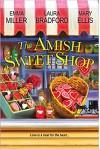 The Amish Sweet Shop - Laura Bradford, Mary  Ellis, Emma  Miller