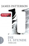 Die 11. Stunde: Thriller - James Patterson