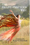 The Shape-Shifter's Wife - Carolyn Radmanovich, Leslie Ann Clark, Mary Higgins Clark