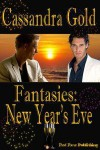 Fantasies: New Year's Eve - Cassandra Gold