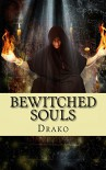Bewitched Souls - Drako