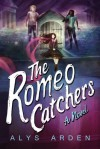 The Romeo Catchers (The Casquette Girls Series Book 2) - Alys Arden