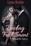 Finding Fulfillment (Found By Fate Book 3) - Lynn Burke