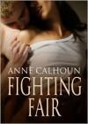 Fighting Fair - Anne Calhoun