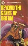 Beyond the Gates of Dream - Lin Carter, Randall Garrett, Robert E. Howard