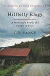 Hillbilly Elegy: A Memoir of a Family and Culture in Crisis - J.D. Vance