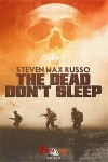 The Dead Don't Sleep - Steven Max Russo