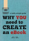 Why You Need To Create An eBook (A Really Simple Guide 1) - Paul Read, Cherry Jeffs