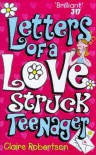 Letters Of A Lovestruck Teenager (Red Fox young adult) - Claire Robertson