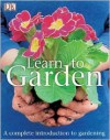 Learn to Garden - DK Publishing,  Peter Anderson (Photographer)