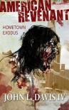 American Revenant: Hometown Exodus - John L. Davis