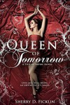 Queen of Tomorrow (Stolen Empire Book 2) - Sherry D. Ficklin