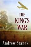 The King's War - Andrew Stanek