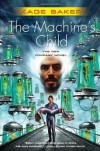 The Machine's Child - Kage Baker