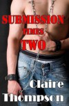 Submission Times Two - Claire Thompson