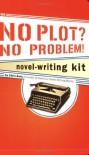 The No Plot? No Problem! Novel-Writing Kit - Chris Baty