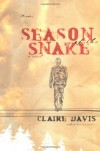 Season of the Snake: A Novel - Claire Davis