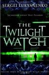 The Twilight Watch (Watch, #3) - Sergei Lukyanenko, Andrew Bromfield