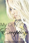 My Only Exception - Erika Trevathan