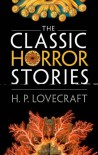 The Classic Horror Stories - H.P. Lovecraft, Roger Luckhurst