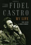 Fidel Castro: My Life: A Spoken Autobiography - Ignacio Ramonet;Fidel Castro