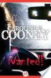 Wanted! - Caroline B. Cooney