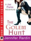 The Golem Hunt (Jaz Parks, #3.5) - Jennifer Rardin