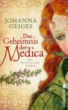 Das Geheimnis der Medica - Johanna Geiges